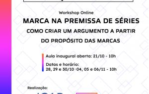 ICAB e Product Placement realizam workshop de roteiro sob a ótica das marcas